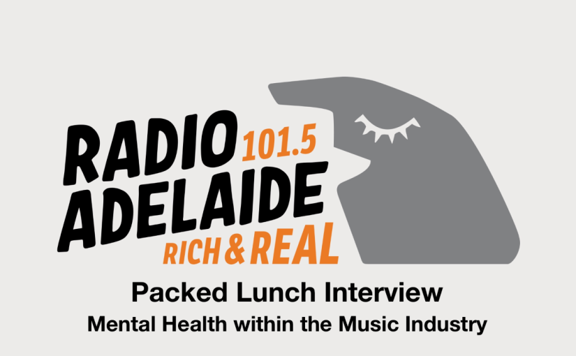 Radio Adelaide Interview: Mental Health within the Music Industry